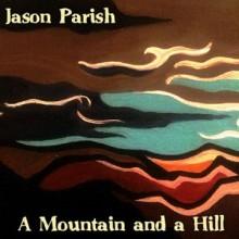 A Mountain and a Hill (Jason Parish)